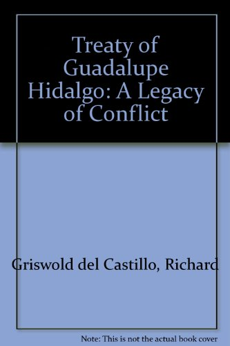 The Treaty of Guadalupe Hidalgo: A Legacy of Conflict