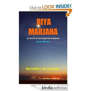 RIYA MARJANA: LA MUJER EXTRATERRESTRE ANUNNAKI. (UNA HISTORIA REAL) (Spanish Edition)