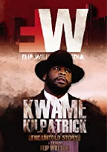 Kwame Kilpatrick: The Untold Story