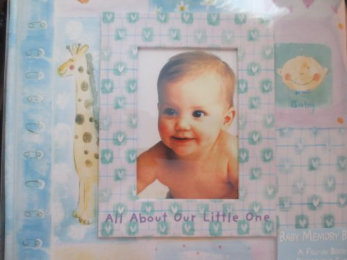 All About Our Little One ... Baby Memory Book ... A Fill-In Book to Record The Events of Baby's First Years - 1