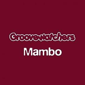 Groovewatchers - Mambo