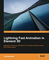 Lightning Fast Animation in Element 3D Front Cover