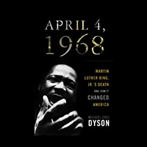 April 4, 1968: Martin Luther King, Jr.'s Death and How It Changed America | [Michael Eric Dyson]