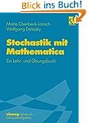 Stochastik mit Mathematica: Ein Lehr- Und Übungsbuch (German Edition)