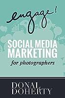 Social Media Marketing for Photographers (Engage!) (English Edition)