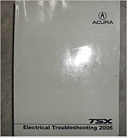 Acura  2006 on 2006 Acura Tsx Electrical Service Shop Repair Manual  Acura  Amazon
