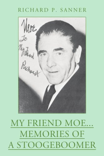 My Friend Moe...memories of a Stoogeboomer