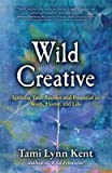 img - for Wild Creative( Igniting Your Passion and Potential in Work Home and Life)[WILD CREATIVE][Paperback] book / textbook / text book