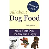 Dog Food - Make Your Dog Healthy and Happy ~ Paula D. Morris