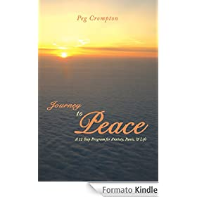 Journey to Peace:A 12 Step Program for Anxiety, Panic, & Life