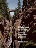 img - for Ethan Carr: Wilderness by Design : Landscape Architecture and the National Park Service (Paperback); 1999 Edition book / textbook / text book