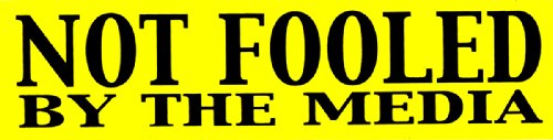 Not Fooled By The Media – Social Political Change Bumper Sticker / Decal (10″ X 2.5″)