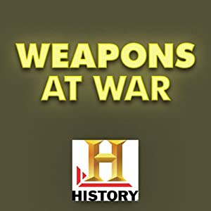 Weapons at War: Battlefield | [The History Channel]