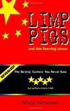 Mark Newham Limp Pigs and the Five Ring Circus
