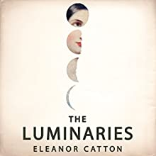 The Luminaries (       UNABRIDGED) by Eleanor Catton Narrated by Mark Meadows