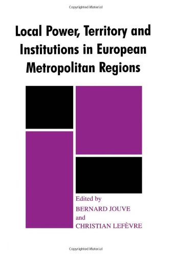 Local Power, Territory and Institutions in European Metropolitan Regions: In Search  of Urban Gargantuas (Routledge Seri