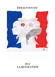2012 LA REVOLUTION (French Edition)