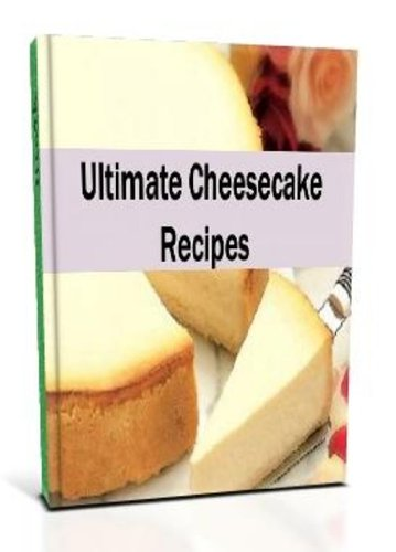 Ultimate Cheesecake Recipes - Delicious Cheesecake