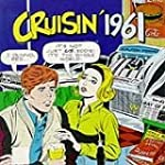 Cruisin 1961 History Of Rock