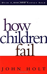 "Cover of ""How Children Fail (Classics in ..."