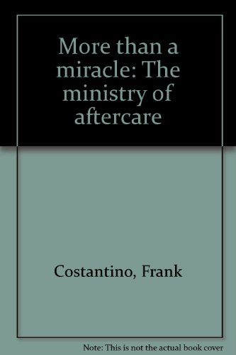 more-than-a-miracle-the-ministry-of-aftercare