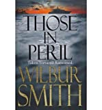 Wilbur Smith (Those in Peril) By Smith, Wilbur (Author) Hardcover on 10-May-2011