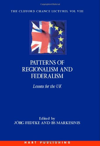 Patterns of Regionalism and Federalism: Lessons for the UK - The Clifford Chance Lectures: Volume 8 (Vol 8)