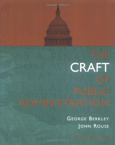 The Craft Of Public Administration, by John Rouse, George Berkley