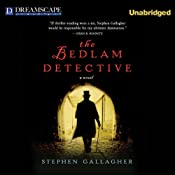 The Bedlam Detective | [Stephen Gallagher]