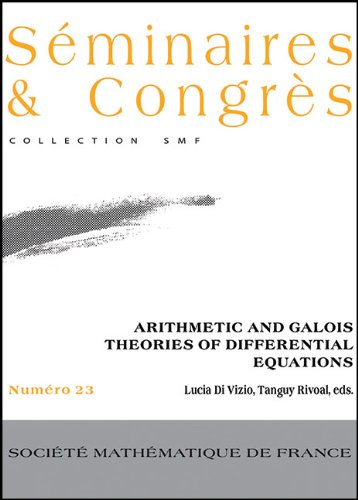arithmetic-and-galois-theories-of-differential-equations