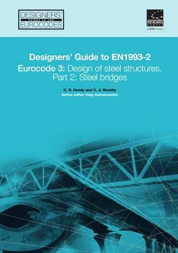 Designers' Guide to En 1993-2 Eurocode 3: Design of Steel Structures Part 2, Steel Bridges (Designers' Guide to Eurocodes)