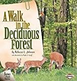img - for A Walk in the Deciduous Forest (Biomes of North America) book / textbook / text book