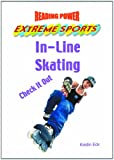 In-Line Skating: Check It Out! (Reading Power: Extreme Sports)