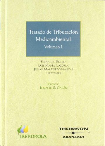 Tratado de Tributación Medioambiental. (Vol. I y II) (Gran Tratado)