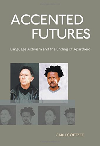 accented-futures-language-activism-and-the-ending-of-apartheid
