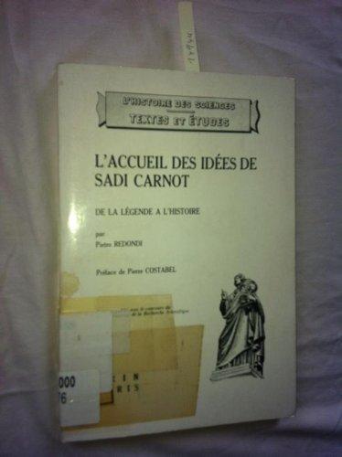 L'accueil des idées de Sadi Carnot et la technologie française de 1820 à 1860. De la légende à l'histoire