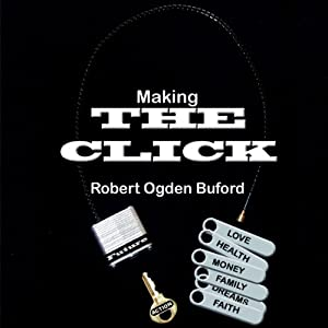 Making the CLICK! | [Robert Ogden Buford]