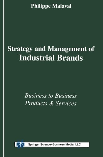 Strategy and Management of Industrial Brands: Business to Business Products and Services