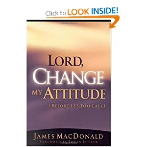 Lord, Change My Attitude: Before Its Too Late