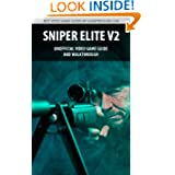Sniper Elite V2 - Unofficial Video Game Guide & Walkthrough