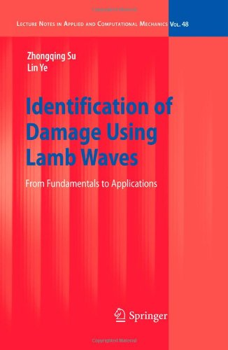 Identification Of Damage Using Lamb Waves: From Fundamentals To Applications (Lecture Notes In Applied And Computational Mechanics)