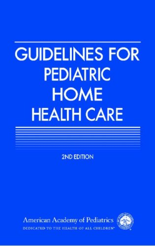 Guidelines for Pediatric Home Health Care