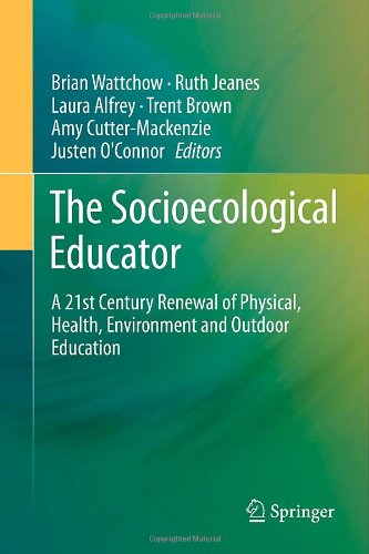 The Socioecological Educator: A 21St Century Renewal Of Physical, Health,Environment And Outdoor Education front-69959