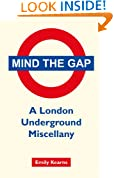 Mind The Gap: A London Underground Miscellany