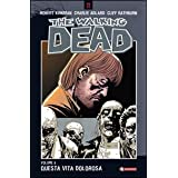 Questa vita dolorosa. The walking dead: 6di Robert Kirkman
