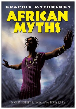 African Myths (Graphic Mythology)