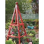 Trellises, Planters, & Raised Beds DIY Reference Book-TRELLIS PLANTER BED BOOK