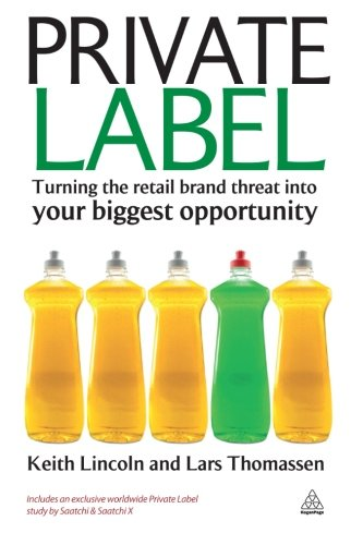 Private Label: Turning the Retail Brand Threat into Your Biggest Opportunity