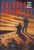 img - for Futures Imperfect (Three Short Novels) book / textbook / text book