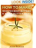 How To Make Whipped Body Butters & Solid Butter Bars